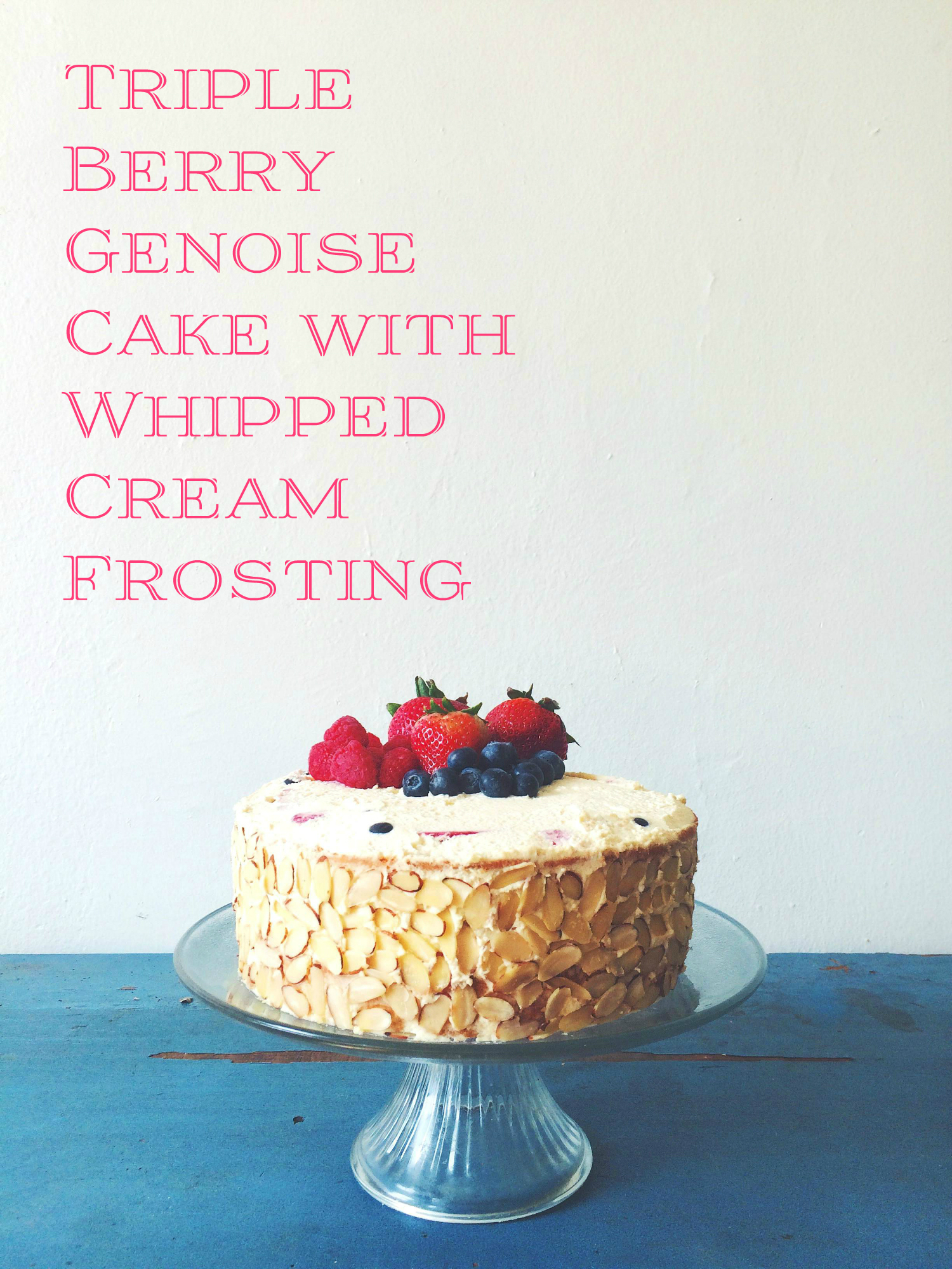 Cake With Whipped Cream Frosting Calories : Triple Berry Genoise Cake with Whipped Cream Frosting ...