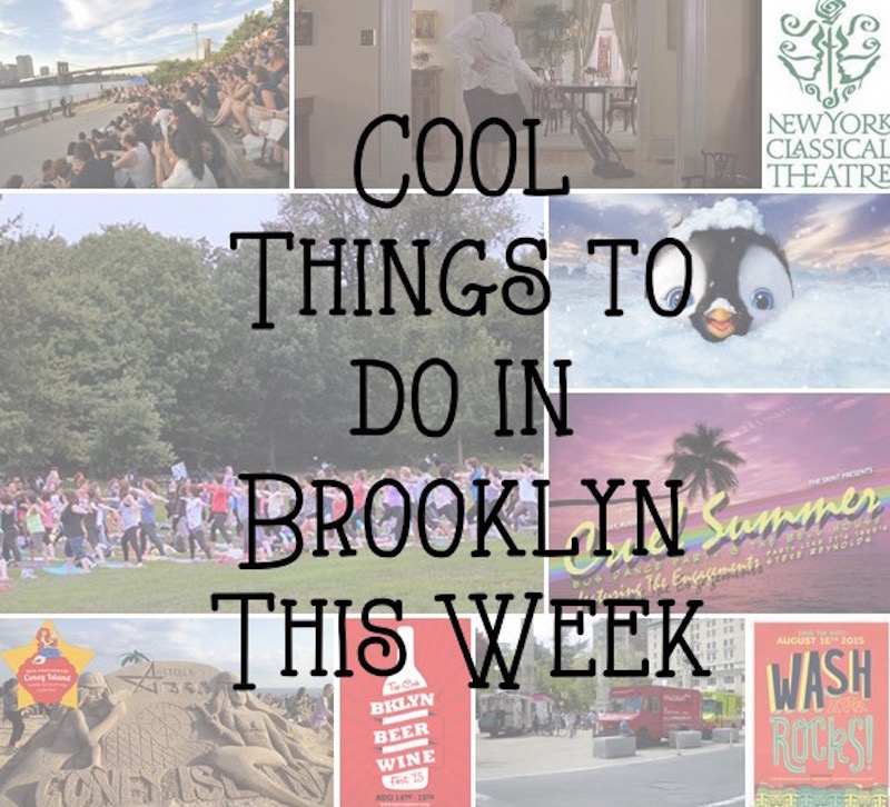 Cool things to do in brooklyn this week aug 10 16 born for Cool things to do in brooklyn
