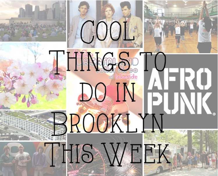 Cool things to do in brooklyn this week aug 17 23 born for Cool things to do in brooklyn